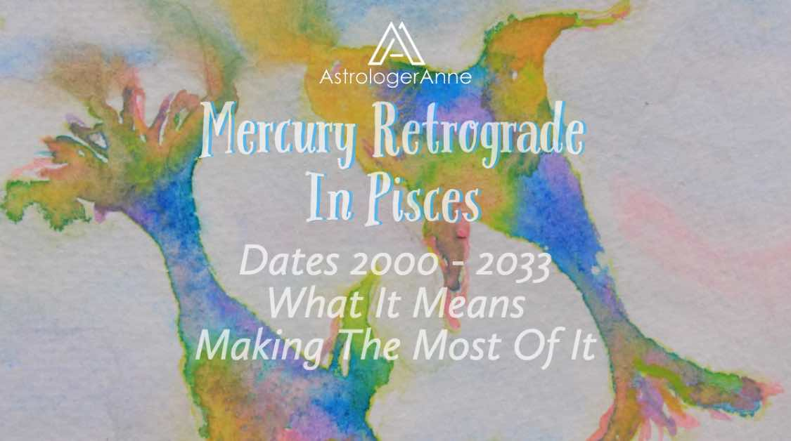 Mercury retrograde in Pisces dates - 2000-2033 - what it means, how it affects you