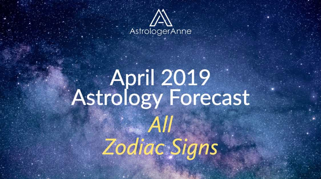 April 2019 monthly astrology forecast and horoscopes