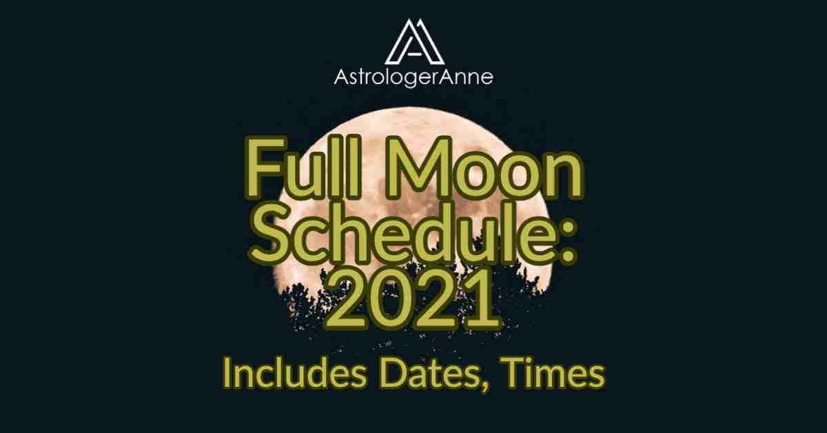 Full Moon rising over trees in very dark night sky - Astrologer Anne full Moon schedule 2021 with dates, times