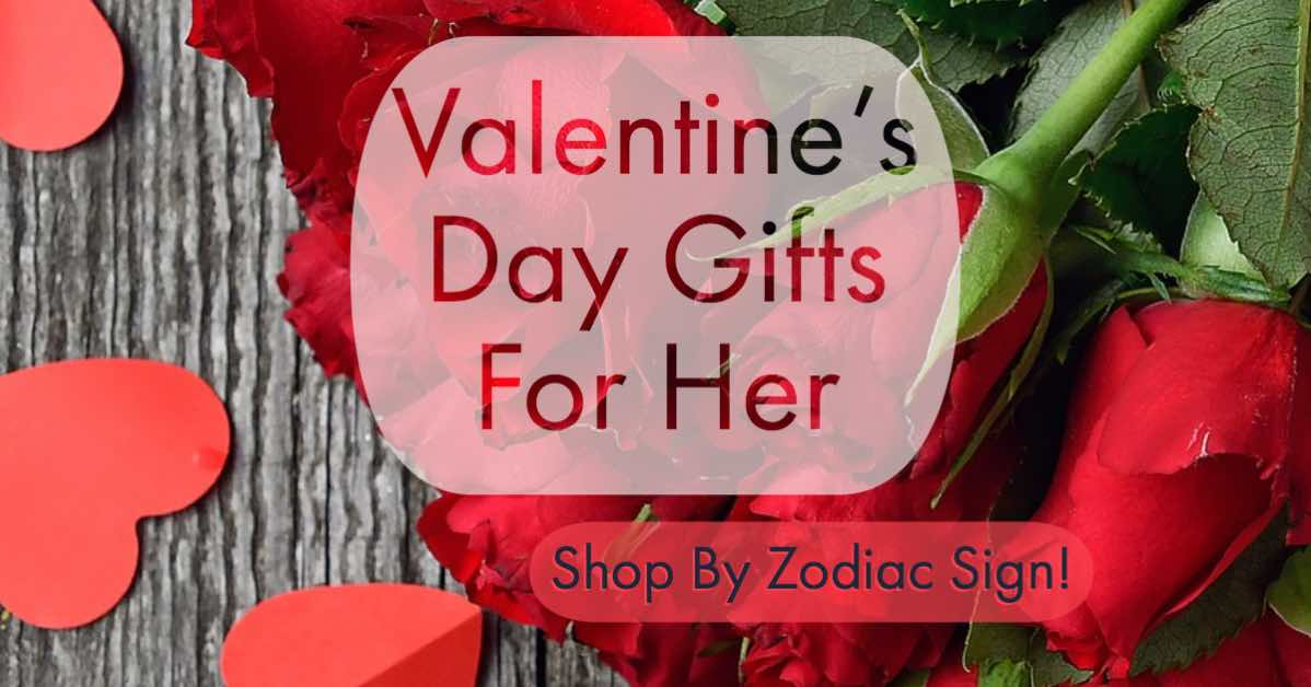 Valentine's Day gifts for her guide - shop by zodiac sign